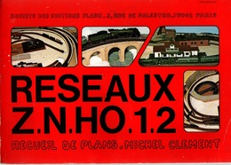 Recueil De Plans Michel Clement Réseaux Z.N.HO.1.2 De 1979 - Model Railways