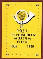 Literatur: Jubiläumsführer Post- Und Telegraphenmuseum Wien 1889 -1959  Ca 34 S. - Oostenrijk
