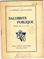 Salubrité Publique - G. D'Hervilliez Et J. Des Brosses - Editions Billaudot - Theatre