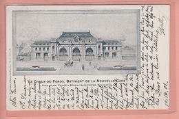 OUDE POSTKAART ZWITSERLAND  -  SCHWEIZ -    SUISSE -    LA-CHAUX-DE-FONDS - BATIMENT DE NOUVELLE GARE 1902 - NE Neuchâtel