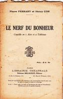 Le Nerf Du Bonheur - P. Ferrary Et H. Cor - Editions Billaudot - - Theatre