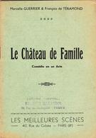 Le Chateau De Famille - M. Guerrier Et F. De Téramond - Editions Billaudot - Tampons STO/JOFTA Etat Français - Theatre