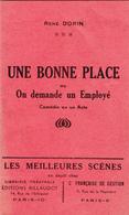 Une Bonne Place - René Dorin - Editions Billaudot - Tampons STO/JOFTA Etat Français - Theatre