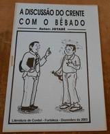 A Discussao Do Crente Com O Bêbado – La Conversation Du Croyant Avec L'ivrogne - Bücher, Zeitschriften, Comics