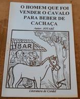 O Homem Que Foi Vender O Cavalo Para Beber De Cachaca – L'homme Qui Est Venu Vendre Son Cheval Pour Boire De La Cachaca - Bücher, Zeitschriften, Comics