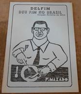Delfim Deu Fim No Brasil – Le Dauphin A Mis Fin Au Brésil - Livres, BD, Revues