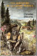 LES SEIGNEURS DE LA COMBE PERDUE. Christian Delval. - Livres, BD, Revues