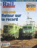 Revue RAIL PASSION N°92, 1955-2005 Les Records, Les Causses, 6000 Allemagne, Électrification Nord-Est, Poster 3p - Spoorwegen En Trams