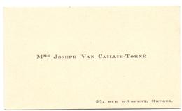 Visitekaartje - Carte Visite - Mme Joseph Van Caillie - Torné -  Bruges Brugge - Cartes De Visite
