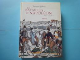 Les Batailles De Napoléon- Laurent Joffrin-préface De Jean Tulard - Boeken