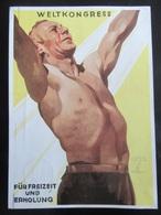 Postkarte Ludwig Hohlwein - Weltkongress Für Freizeit Und Erholung - Hamburg Gelaufen Mit Sondermarke Und Sonderstempel - Briefe U. Dokumente