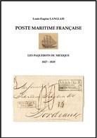 """""""Poste Maritime Française. Les Paquebots Du Mexique (1827-1835)"""" Publié Par L'Académie De Philatélie - Posta Marittima E Storia Marittima"""