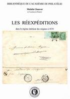 """""""Les Réexpéditions Dans Le Régime Intérieur Des Origines à 1878"""" Publié Par L'Académie De Philatélie - Philatelie Und Postgeschichte"""