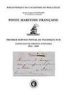 """""""Poste Maritime Française. Premier Service Postal Du Pacifique Sud"""" Publié Par L'Académie De Philatélie - Poste Maritime & Histoire Postale"""