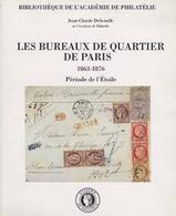 """""""Les Bureaux De Quartier De Paris 1863-1876"""" Publié Par L'Académie De Philatélie - Philatélie Et Histoire Postale"""