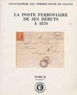 """""""La Poste Ferroviaire De Ses Débuts à 1870"""" Publié Par L'Académie De Philatélie - Strade Ferrate"""