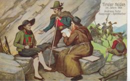 AK 0234  Tiroler Helden  Im Jahre 1809 - Andreas Hofer , Haspinger & Speckbacher Um 1910-20 - Hommes Politiques & Militaires