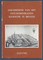 1981 EX. 029/700 GESCHIEDENIS VAN HET OUD DOMINIKANENKLOOSTER TE BRUGGE 1233-1796 P. JORDANUS PIET DE PUE - Histoire