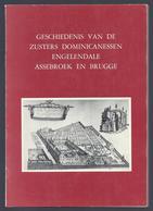 1984 EX. 22/500 GESCHIEDENIS VAN DE ZUSTERS DOMINICANESSEN ENGELENDALE ASSEBROEK EN BRUGGE P. JORDANUS PIET DE PUE EN - Histoire