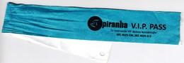 PIRANHA VIP Pass / Novalja, Zrce, Croatia / Bracelet, Armband, Arm Hand Strap - Biglietti D'ingresso