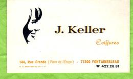 Carte De Visite   : J. Keller  Coiffures 144, Rue Grande   77300 -  Fontainebleau - Visiting Cards