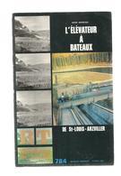 Bibliothèque De Travail, BT , N° 784 , 1974, L'élévateur à Bateaux De ST LOUIS-ARZVILLER , Frais Fr 3.15 E - Livres, BD, Revues
