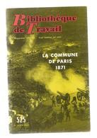 Bibliothèque De Travail, BT , N° 525 , 1962, La COMMUNE De PARIS 1871 , Frais Fr 3.15 E - Livres, BD, Revues