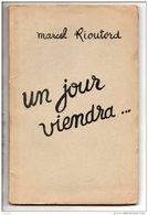 """THÉÂTRE . """" UN JOUR VIENDRA ... """" . MARCEL RIOUTORD - Réf. N°156L - - Theatre"""