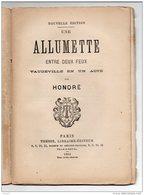 """THÉÂTRE . """" UNE ALLUMETTE ENTRE DEUX FEUX """" PAR HONORÉ . VAUDEVILLE EN UN ACTE - Réf. N°157L - - Theatre"""