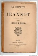 """THÉÂTRE . """" LA SERINETTE DE JEANNOT """" PAR MM. BLONDEAU & MONRÉAL . VAUDEVILLE EN UN ACTE - Réf. N°152L - - Theatre"""