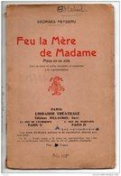 """THÉÂTRE . """" FEU LA MÈRE DE MADAME """" . GEORGES FEYDEAU . PIÈCE EN UN ACTE - Réf. N°153L - - Theatre"""