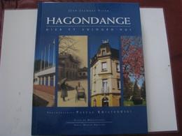 Livre HAGONDANGE Hier Et Aujourd'hui - Lorraine - Vosges