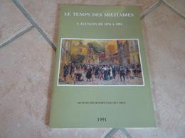 Le Temps Des Militaires A Alençon De 1874 A 1991 - Histoire
