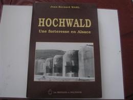 Livre HOCHWALD - Une Forteresse En Alsace - Alsace