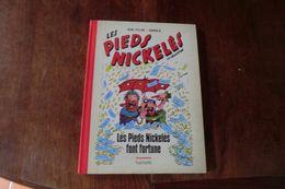 Les Pieds Nickelés Font Fortunes Par René Pellos & Corrald Collection Hachette Octobre 2013 - - Pieds Nickelés, Les