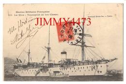 """CPA Datée De 1908 - La """" NIVE """" Transport De 1ère Classe - Marine Militaire Française - N° 211 - Phot. Marius Bar Toulon - Guerre"""