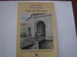 Livre - Le Système SERE DE RIVIERES Ou Le Témoignage Des Pierres ( La France Et VERDUN ) - Lorraine - Vosges