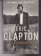 ERIC CLAPTON THE AUTOBIOGRAPHY ARROW BOOKS 2007, BIOGRAFIE MUSICA - Storia, Biografie, Filosofia