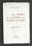 Militaria Faldella - Dalla Guerra Dei Cavalieri A Guerra Dei Popoli 1^ Ed. 1926 - Documenti