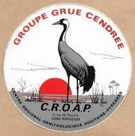 Autocollant Bordeaux (33) Groupe Grue Cendrée Centre Régional Ornithologique Aquitaine-Pyrénées 3 Rue De Tauzia 2scans - Vieux Papiers
