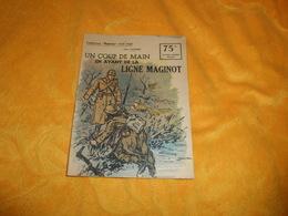 COLLECTION PATRIE 1939 1940...UN COUP DE MAIN EN AVANT DE LA LIGNE MAGINOT..24 PAGES... - Magazines & Papers