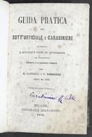 Carabinieri - Cantelli - Guida Pratica Del Sott'ufficiale E Carabiniere - 1873 - Documenti