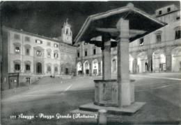 AREZZO  Piazza Grande  Notturno  Pozzo - Arezzo