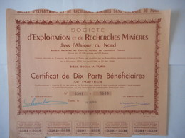 Ste D'Exploitation Et De Recherches Minieres Dans L'AFRIQUE Du NORD TUNIS 1949 - Aandelen