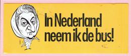 Sticker - In Nederland Neem Ik De Bus! - (R. VAN HERK Guldenekker Reusel) - Autocollants