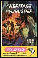 """ BOB MORANE: L'Héritage Du Flibustier "", Par Henri VERNES - E.O.  MJ N° 38 - Aventures. - Livres, BD, Revues"