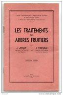 LES TRAITEMENTS DES ARBRES FRUITIERS DE J. LAVAUR ET J. THOUMAZEAU . ÉDITEUR AGEN - Réf. N°54L - - Garden