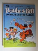 BOULE ET BILL TOME 38 SYMPHONIE EN BILL MAJEUR - Boule Et Bill