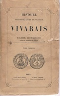 ARDECHE  Abbé Rouchier Histoire Vivarais Tome 1 620 Pages état D'usage Edition 1862 - 1801-1900