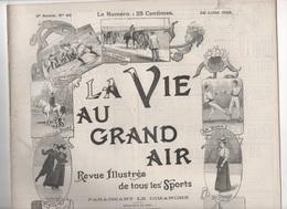 LA VIE AU GRAND AIR 30 07 1899 - TOUR DE FRANCE AUTOMOBILE - LE HAVRE REGATES - MAISONS LAFFITTE - ROUEN COURSE 100 Kg - Revues Anciennes - Avant 1900